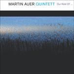 "Cover Martin Auer Quintett ""Our Kind of..."""